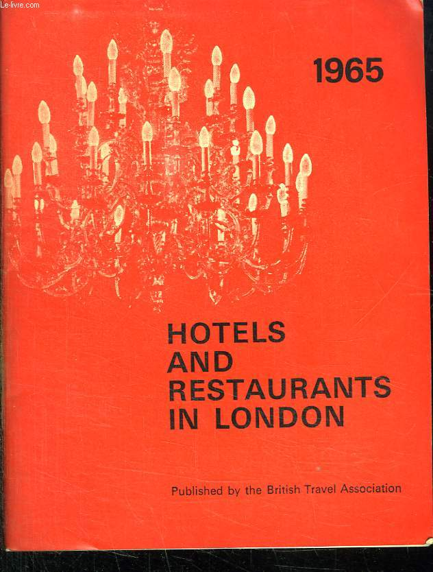 HOTELS AND RESTAURANTS IN LONDON. 1965. TEXTE EN ANGLAIS.