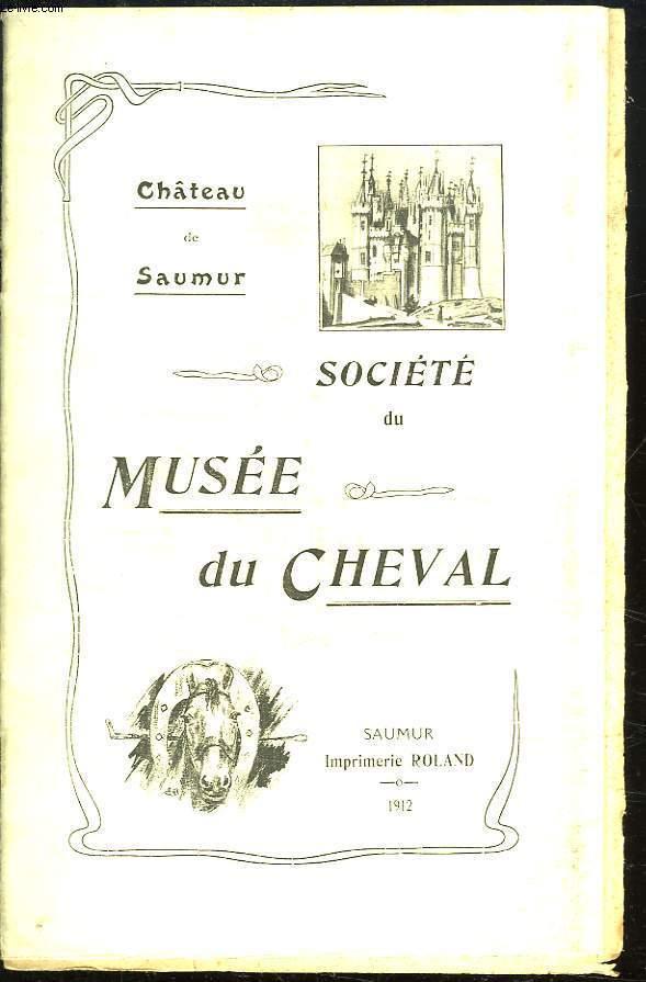 CHATEAU DE SAUMUR. SOCIETE DU MUSEE DU CHEVAL.