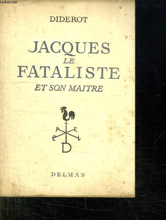 JACQUES LE FATALISTE ET SON MAITRE.