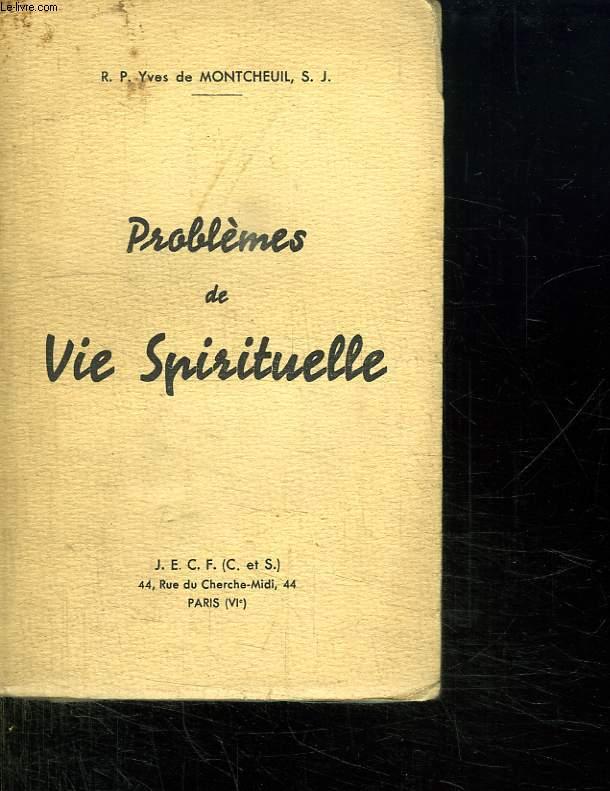 PROBLEMES DE VIE SPIRITUELLE.