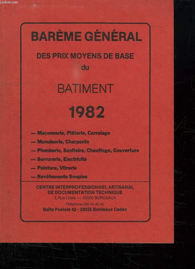 BAREME GENERAL DES PRIX MOYENS DE BASE DU BATIMENT. 1982.