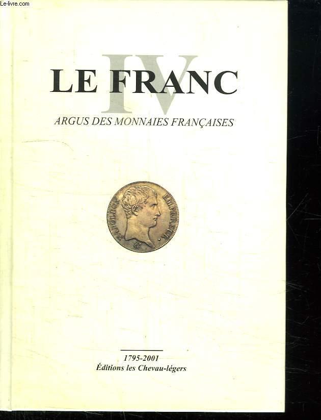 LE FRANC. ARGUS DES MONNAIES FRANCAISES. 1795 / 2001.