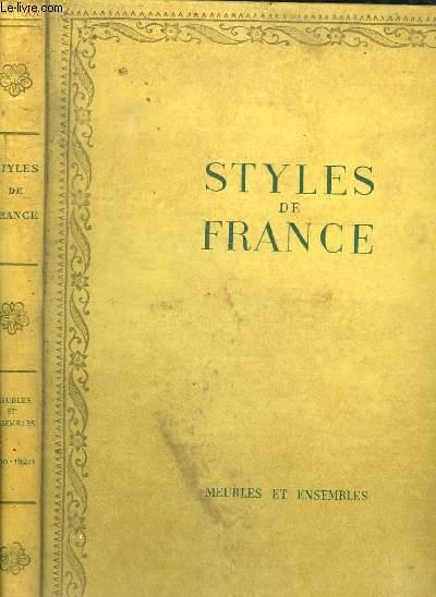 PLAISIR DE FRANCE. STYLES DE FRANCE. MEUBLES ET ENSEMBLES DE 1610 A 1920.