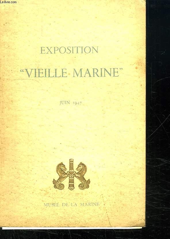 EXPOSITION VIEILLE MARINE. JUIN 1947.
