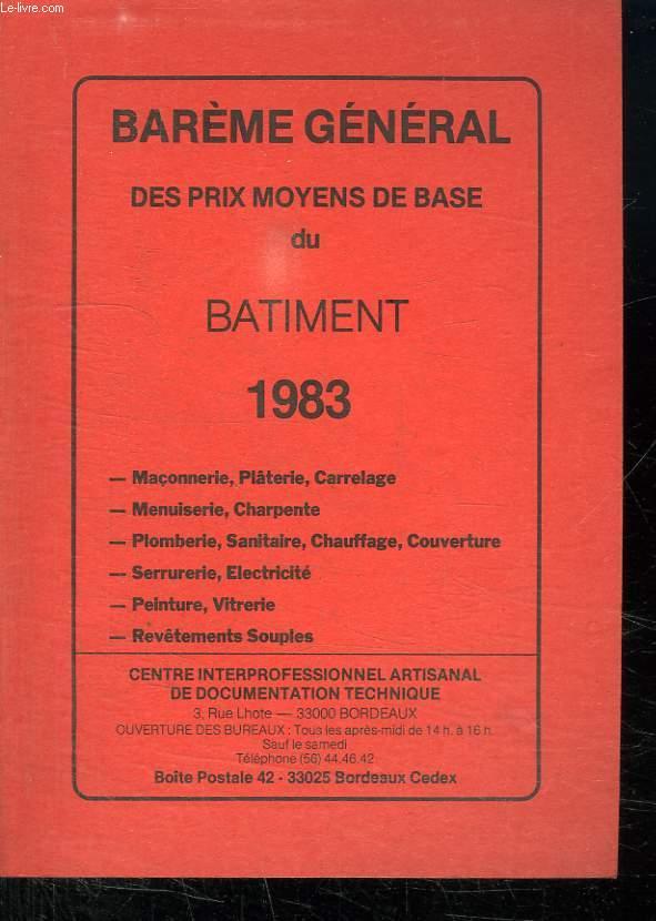 BAREME GENERAL DES PRIX MOYENS DE BASE DU BATIMENT 1983.