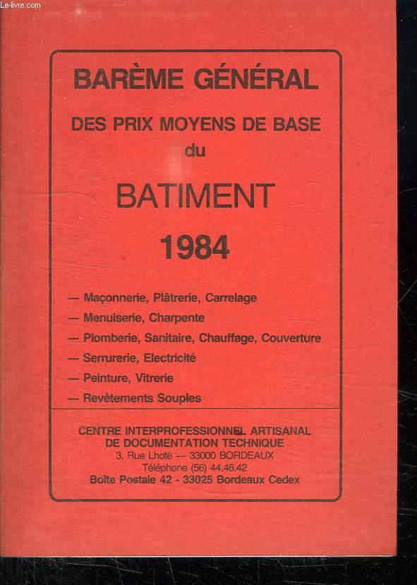 BAREME GENERAL DES PRIX MOYENS DE BASE DU BATIMENT 1984.