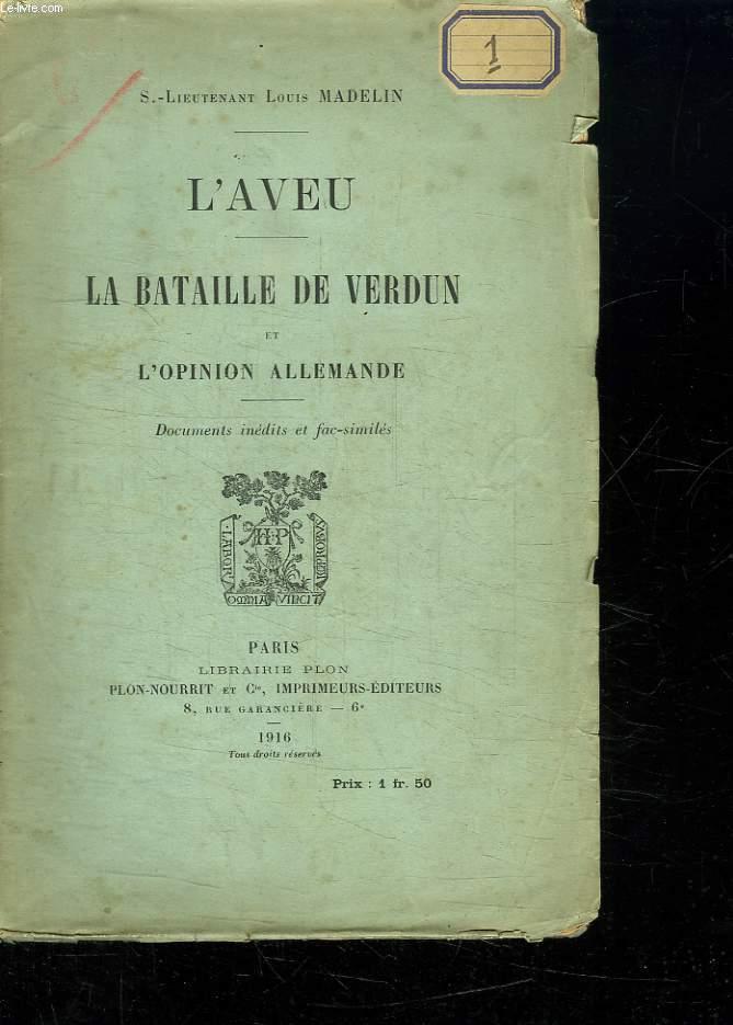 L AVEU . LA BATAILLE DE VERDUN ET L OPINION ALLEMANDE.