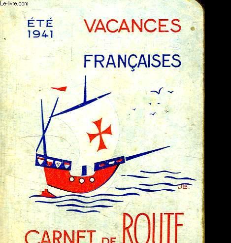 VACANCES JEUNES FRANCAISES. ETE 1941. CARNET DE ROUTE.