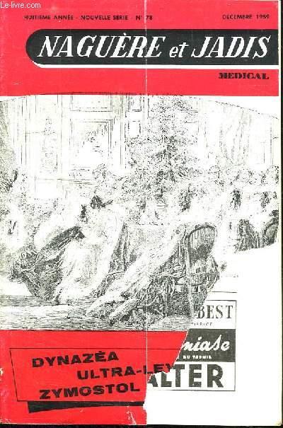 NAGUERE ET JADIS N° 78. DECEMBRE 1959. SOMMAIRE: M DE GONCOURT REFUSE L ACADEMIE FRANCAISE. 24 HEURES D UN VAGABOND. LE PERE ANTOINE...
