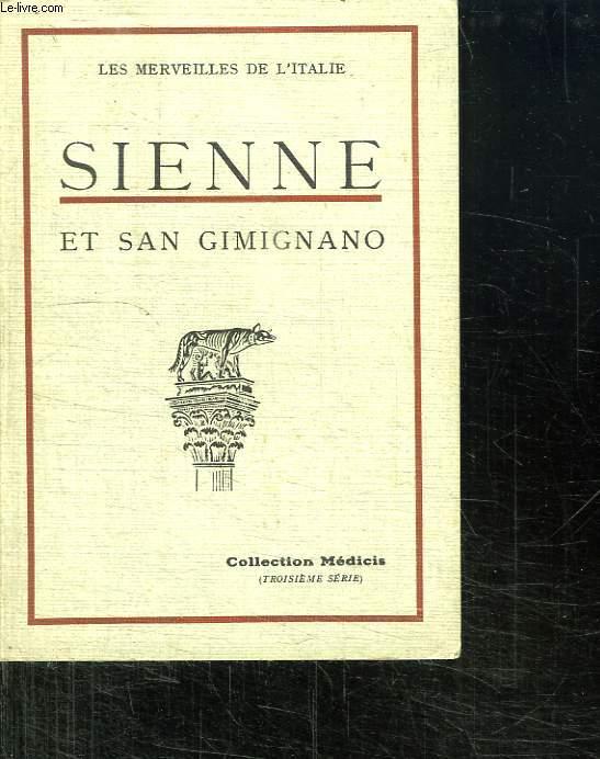LES MERVEILLES DE L ITALIE. SIENNE ET SAN GIMIGNANO.