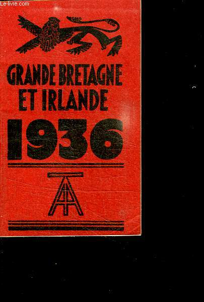 GRANDE BRETAGNE ET IRLANDE 1936.CALENDRIER DE 1936. AVEC QUELQUES RENSEIGNEMENTS POUR LES ETRANGERS.
