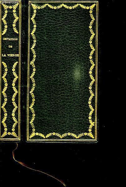 IMITATION DE LA TRES SAINTE VIERGE SUR LE MODELE DE L IMITATION DE JESUS CHRIST.