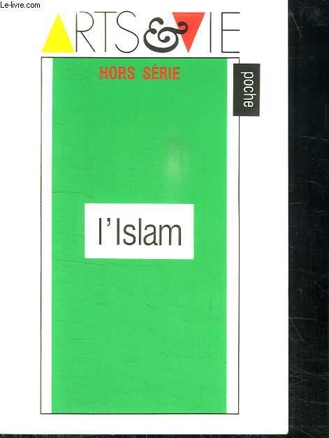 L ISLAM. HORS SERIE.