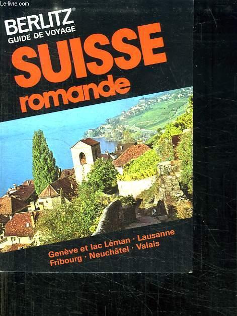 SUISSE ROMANDE. GEEVE ET LAC LEMAN. LAUSANNE. FRIBOURG. NEUCHATEL. VALAIS.