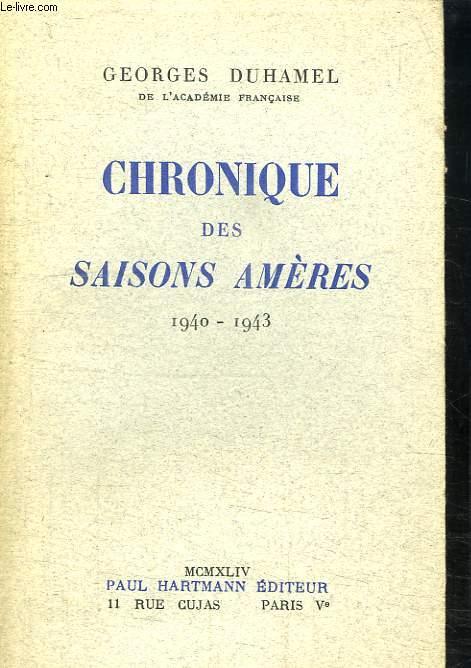 CHRONIQUE DES SAISONS AMERES 1940 - 1943.