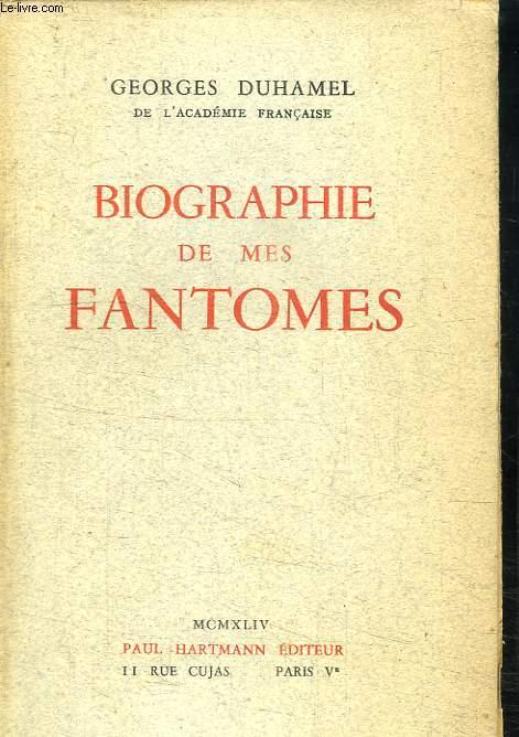 BIOGRAPHIE DE MES FANTOMES 1901 - 1906.