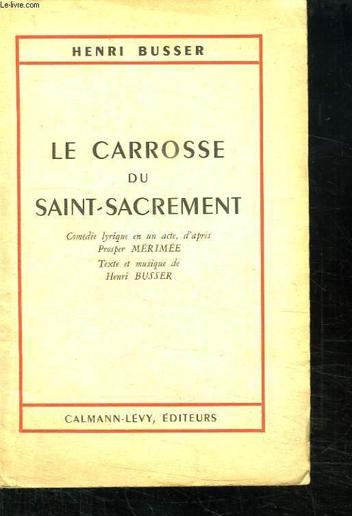 LE CARROSSE DU SAINT SACREMENT. COMEDIE LYRIQUE EN UN ACTE.