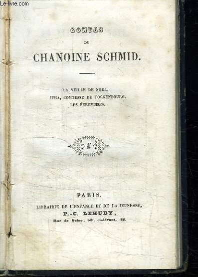 CONTES DU CHANOINE SCHMID. LA VEILLE DE NOEL. ITHA, COMTESSE DE TOGGENBOURG, LES ECREVISSES.