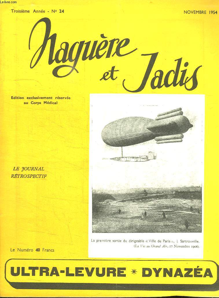 NAGUERE ET JADIS N° 24. NOVEMBRE 1954. SOMMAIRE: LES CROQUES MORTS. LA FIN DES BAGOTIERS. LE NOUVEAU MAIRE DE LYON...