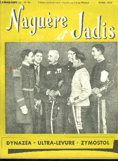 NAGUERE ET JADIS N° 40. AVRIL 1956. SOMMAIRE: LE DEJEUNER DU MECANICIEN. EDMOND DE GONCOURT. BONNOT EST CAPTURE A CHOISY LE ROI...