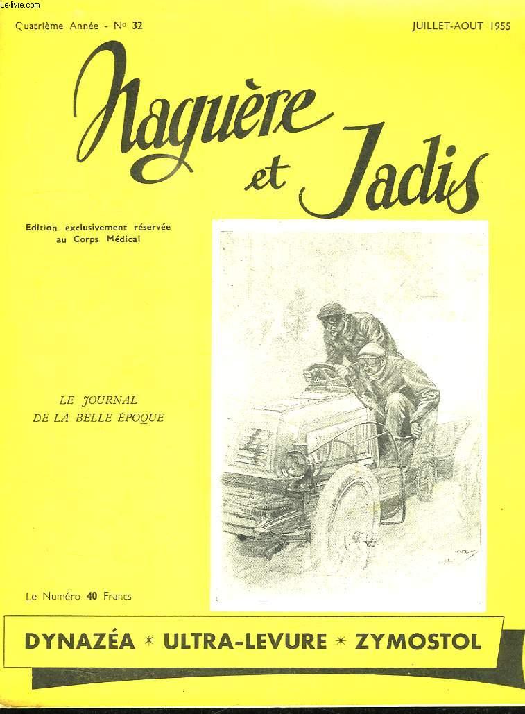 NAGUERE ET JADIS N°  32. JUILLET AOUT 1955. SOMMAIRE: UNE LETTRE DE LYAUTEY, JAURES ASSASSINE, LE CINEMA PARLANT PAR RENE CLAIR...