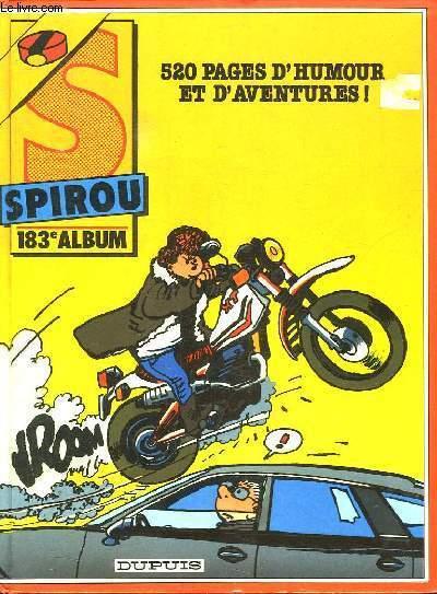 SPIROU ALBUM N° 183. 520 PAGES D HUMOUR ET D AVENTURES. DU N° 2496 AU N° 2505.