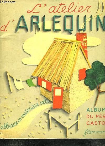L ATELIER D ARLEQUIN. TABLEAUX EN MATERIAUX COLLES.