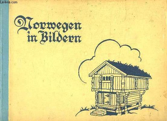NORWEGEN IN BILDERN. TEXTE EN ALLEMAND.
