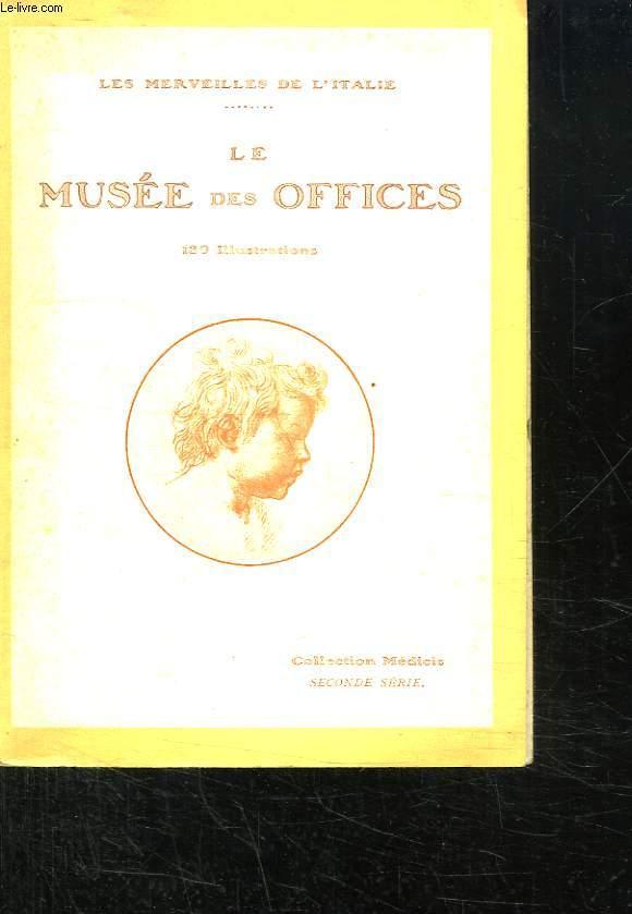 CHEFS D OEUVRE DU MUSEE DES OFFICES. LES MERVEILLES DE L ITALIE.