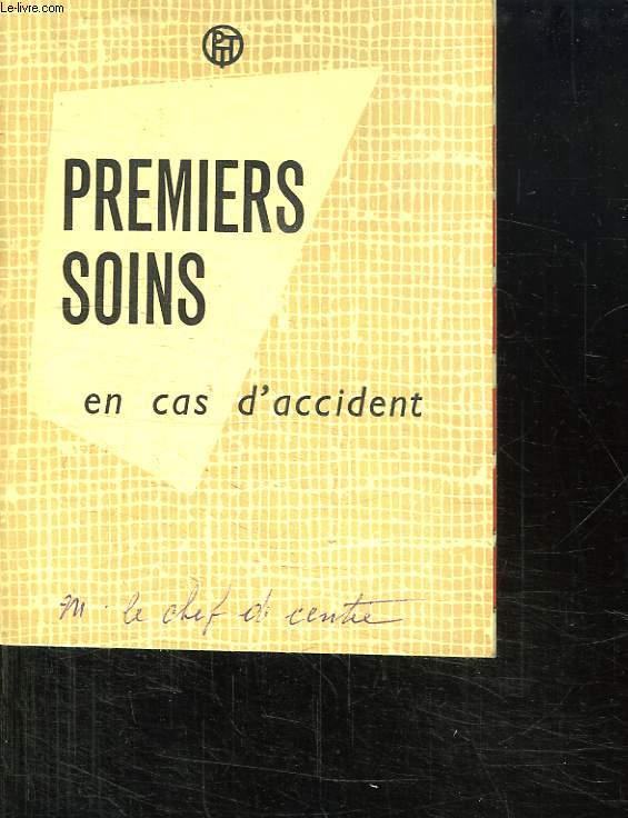 PREMIERS SOINS EN CAS D ACCIDENT.