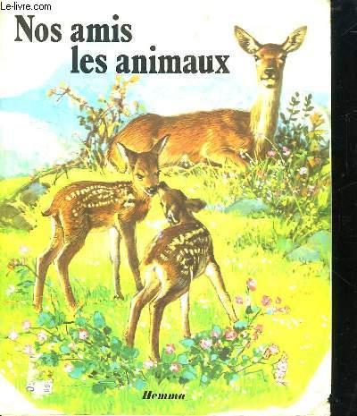 NOS AMIS LES ANIMAUX.