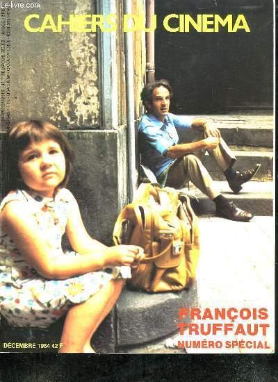 CAHIERS DU CINEMA. DECEMBRE 1984. FRANCOIS TRUFFAUT NUMERO SPECIAL.
