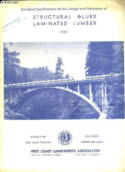 STRUCTURAL GLUED LAMINATED LUMBER 1951. TEXTE EN ANGLAIS.