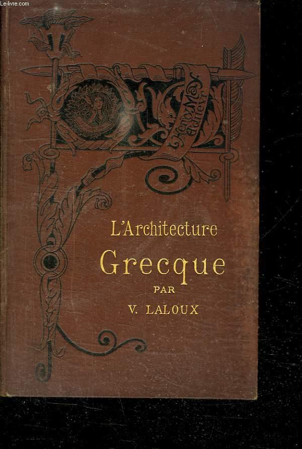 L ARCHITECTURE GRECQUE.