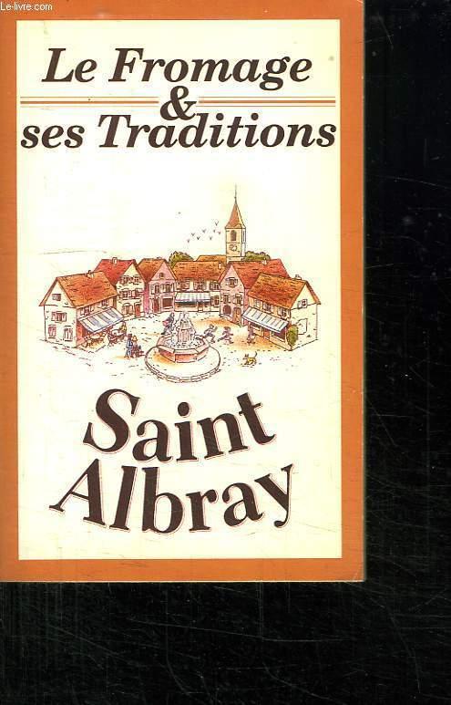 LE FROMAGE ET SES TRADITIONS. SAINT ALBRAY.