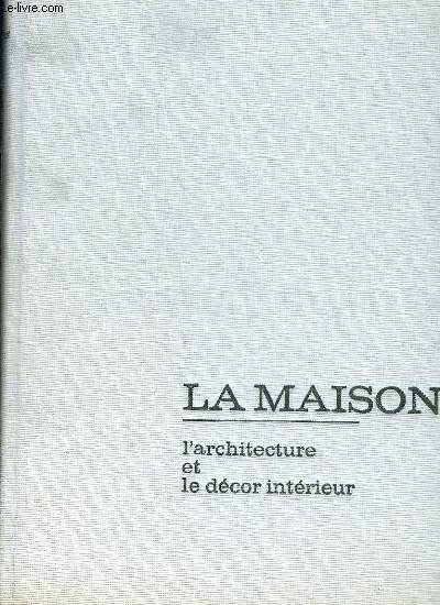 LA MAISON. L ARCHITECTURE.
