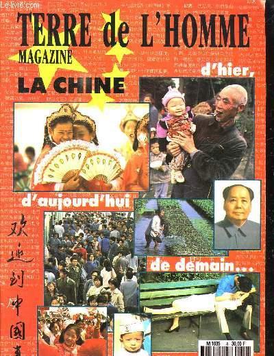 TERRE DE L HOMME N° 4 . LA CHINE D HIER D AUJOURD HUI DE DEMAIN...
