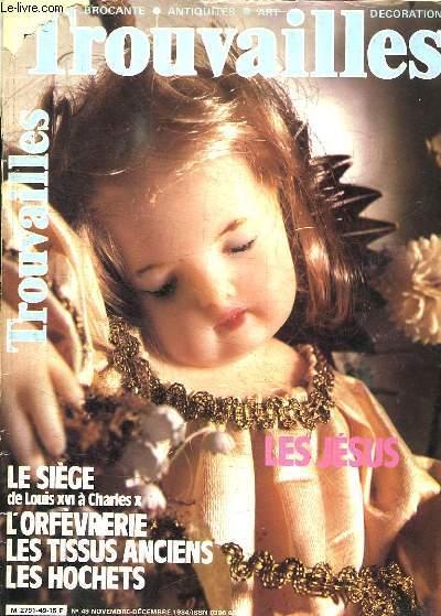 TROUVAILLES N° 49 NOVEMBRE DECEMBRE 1984. SOMMAIRE: L OFEVRERIE A L HEURE DU THE, L OREILLE ET LA PLUME...