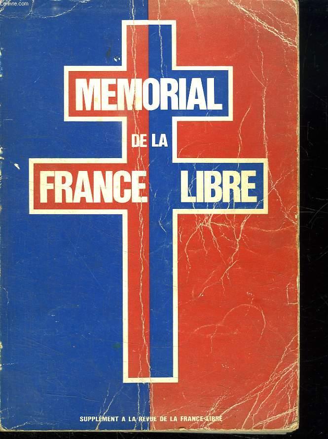 MEMORIAL DES MEMBRES DE L ASSOCIATION DES FRANCAIS LIBRES. JAMAIS LA FRANCE N A DU AUTANT A SI PEU DE FRANCAIS. SUPPLEMENT DE LA REVUE DE LA FRANCE LIBRE.