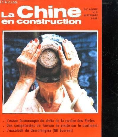 LA CHINE EN CONSTRUCTION N° 9. SEPTEMBRE 1988. SOMMAIRE: L ESSOR ECONOMIQUE DU DELTA DE LA RIVIERE DE PERLES...