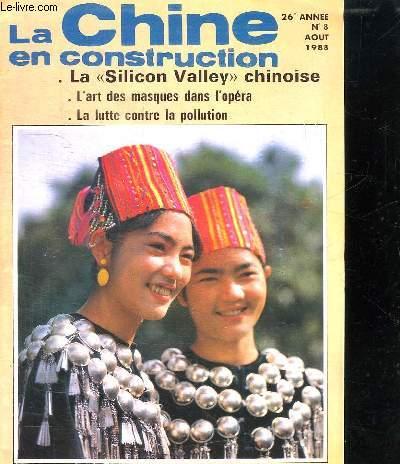 LA CHINE EN CONSTRUCTION N° 8 AOUT 1988. SOMMAIRE: LA SILICON VALLEY CHINOISE, L ART DES MASQUES DANS L OPERA...