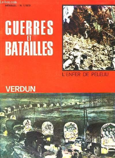 GUERRES ET BATAILLES N° 1. L ENFER DE PELELIU, VERDUN...