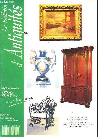 LE BULLETIN D ANTIQUITES N° 53 FEVRIER MARS 1991.SOMMAIRE: LES BRONZES ANIMALIERS DES ORIGINES A NOS JOURS, L ART ET LA TABLE...