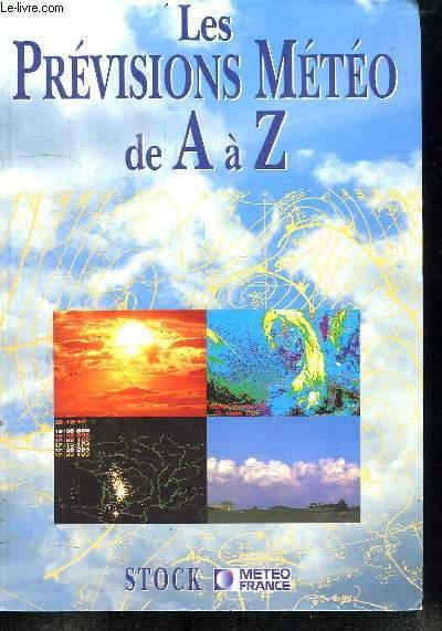 LES PREVISIONS METEO DE A A Z.