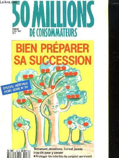 50 MILLIONS DE CONSOMMATEURS HORS SERIE N° 30. SPECIAL HERITAGE. FEVRIER AVRIL 1987. SOMMAIRE: PREPARER SA SUCCESSION, HERITIER....