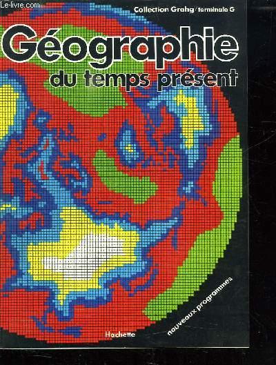 GEOGRAPHIE DU TEMPS PRESENT. TERMINALE G.