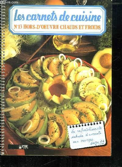 LES CARNETS DE CUISINE N° 13 HORS D OEUVRE CHAUDS ET FROIDS.