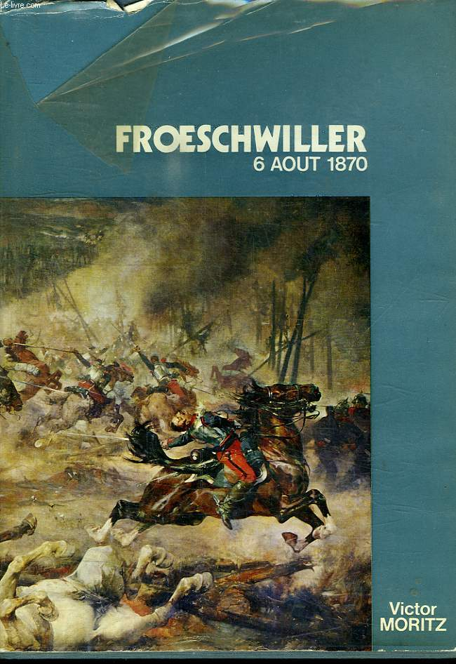 FROESCHWILLER 6 AOUT 1870. VERS L ALLEMAGNE PRUSIENNE.