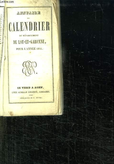 ANNUAIRE DU CALENDRIER DU DEPARTEMENT DE LOT ET GARONNE POUR L ANNEE 1841.