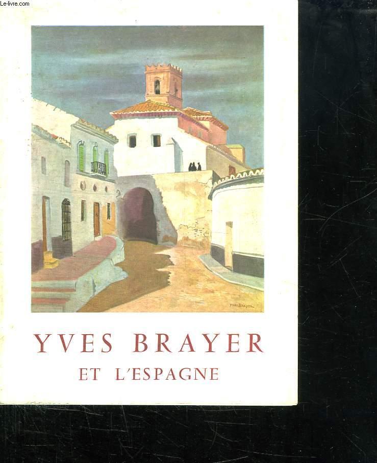 YVES BRAYER ET L ESPAGNE.